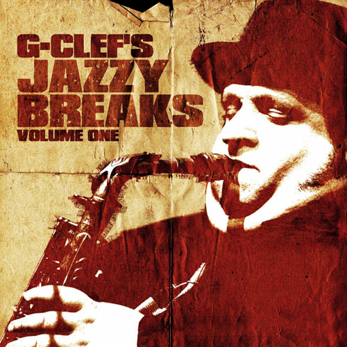 G-Clef's Jazzy Breaks, Volume 1 (now in stores)