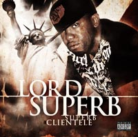 "Lord Superb releasing 'Superb Clientele"" (09-22-09)"