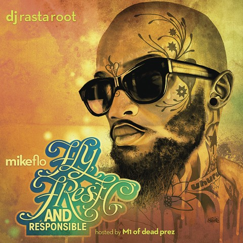 Mikeflo – Fly, Fresh and Responsible hosted by M1 of deap prez (FREE DOWNLOAD)