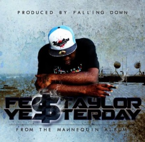 "Fes Taylor – Yesterday (prod. Falling Down) FIRST LEAK FROM ""THE MANNEQUIN"""