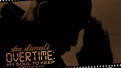 Sha Stimuli – Overtime: My Soul to Keep (Free Mixtape)