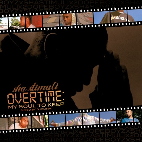 Sha Stimuli – Overtime: My Soul to Keep (Free Mixtape)