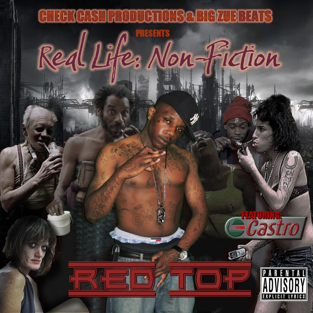 Red Top feat. Castro - Real Life: Non-Fiction NOW IN STORE!!!
