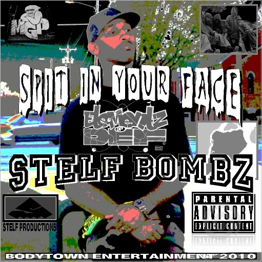 Stelf Bombz – Spit In Your Face NOW IN STORE!!!
