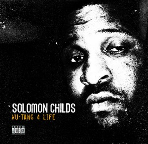 Solomon Childs - Wu-Tang 4 Life (NEW ALBUM IN STORES)