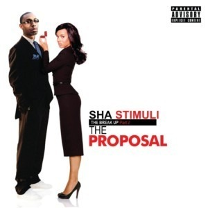 Sha Stimuli - The Break Up Part 2: The Proposal (FREE DOWNLOAD)