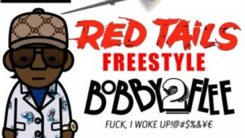 Bobby 2 Flee – Red Tails Freestyle
