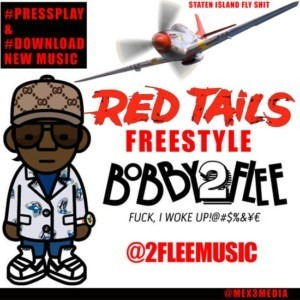 Bobby 2 Flee - Red Tails Freestyle