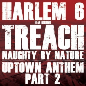 Harlem 6 ft. Treach - Uptown Anthem pt. 2