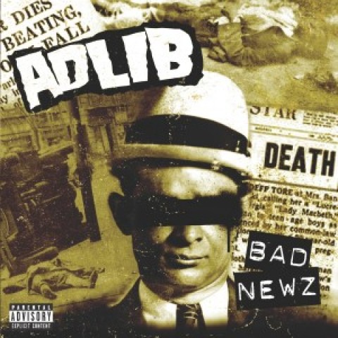 Adlib – Bad News IN STORES TODAY!!!