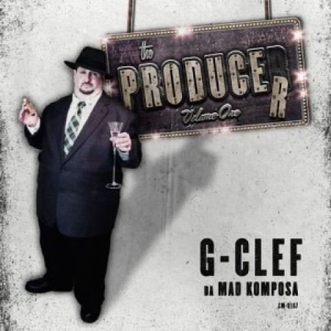 G-Clef da Mad Komposa – The Producer, Vol. 1 IN STORES TODAY!!!