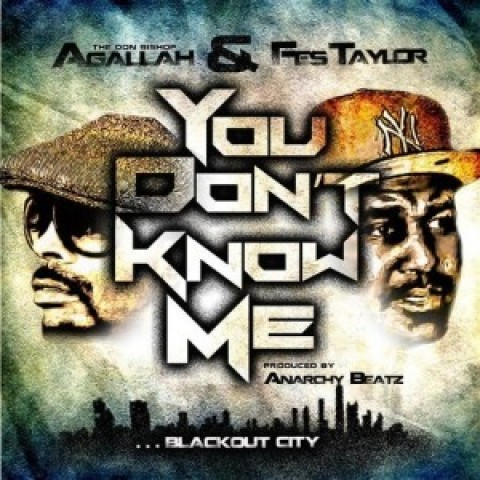 Fes Taylor ft. Agallah – You Don't Know Me + 2 more new tracks