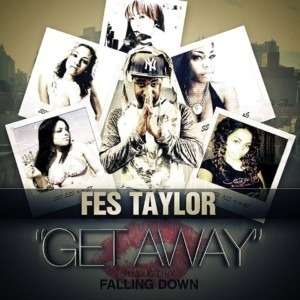 Fes Taylor - Get Away (prod. Falling Down)