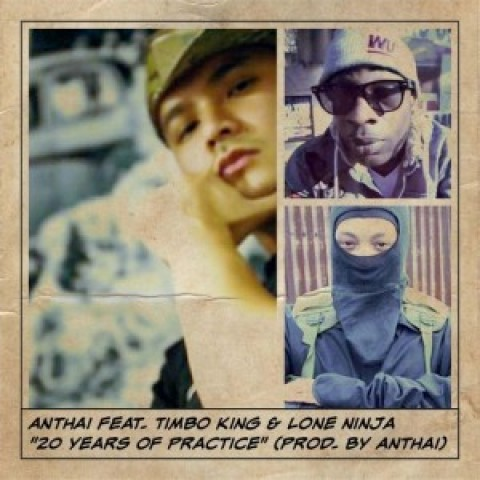 Anthai ft. Timbo King & Lone Ninja – 20 Years of Practice