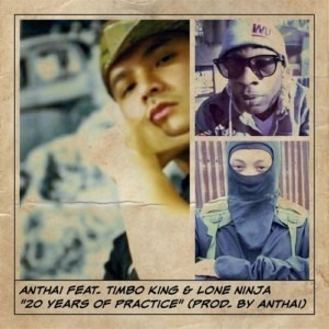 Anthai ft. Timbo King & Lone Ninja - 20 Years of Practice