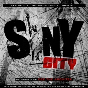 S.I.N.Y. City - Fes Taylor feat. Solomon Childs & Iron Mic (prod. by Cee The Architek)