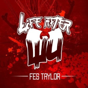 Fes Taylor - Life After Wu