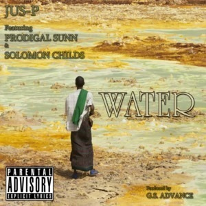 Jus-P ft. Prodigal Sunn & Solomon Childs - Water (prod. G.S. Advance)