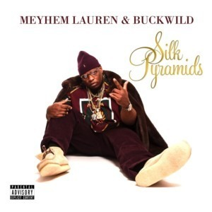 Meyhem Lauren & Buckwild - Silk Pyramids  (now in stores)