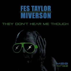 Fes Taylor - They Don't Hear Me Though (prod. Miverson)