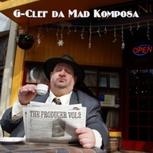 Now in Stores: G-Clef da Mad Komposa -  The Producer Vol. 2