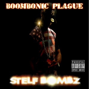 Stelf Bombz - Boombonic Plague (Free Album)