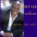 Joey Lee - Never too Late