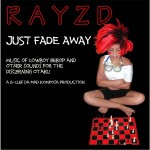Rayzed - Just Fade Away