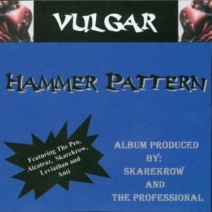 Vulgar - Hammer Pattern