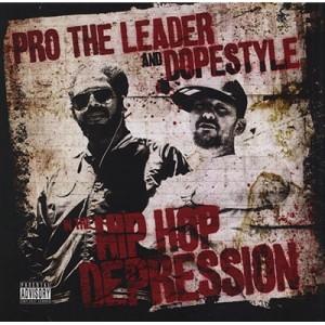 Pro The Leader & Dopestyle: The Hip Hop Depression
