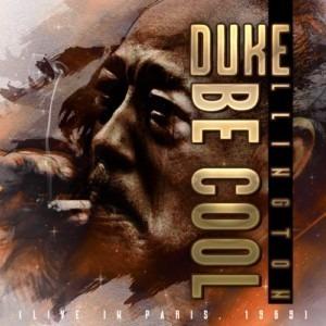 Duke Ellington - Be Cool (live in Paris 1969)