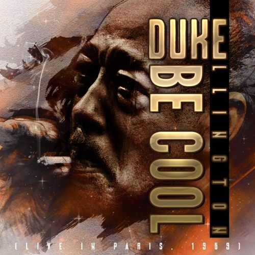 Duke Ellington - Be Cool (live in Paris 1969)