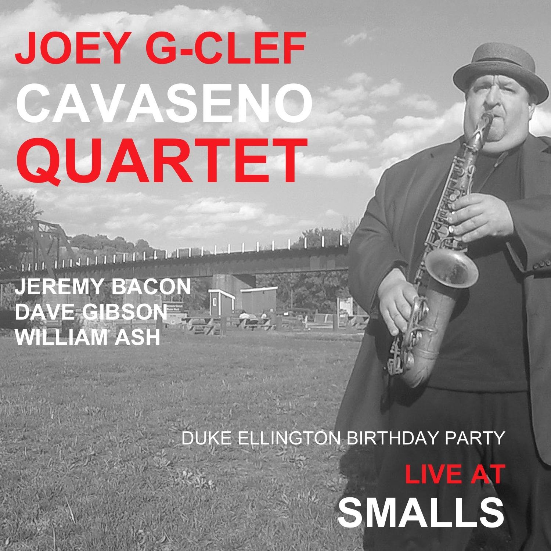"Joey ""G-Clef"" Cavaseno Quartet - Duke Ellington Birthday Party Live at Smalls"