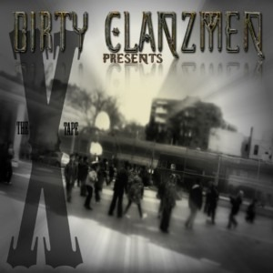 DIRTY CLANZMEN PRESENTS THE X TAPE FRONT COVE