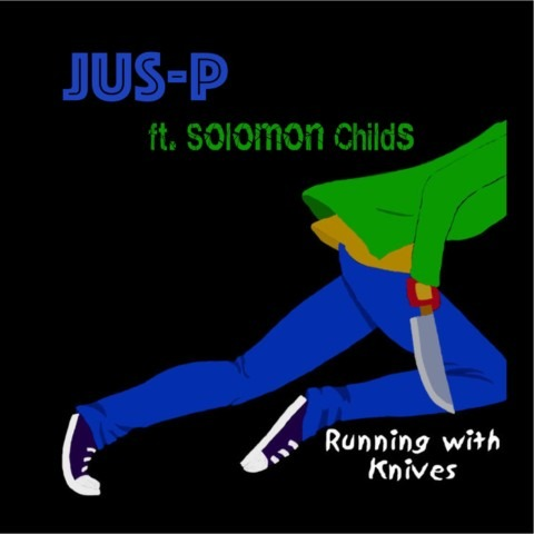 Jus-P x Solomon Childs – Running With Knives (prod. G.S. Advance)