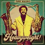 Turk Mauro - Heavyweight!