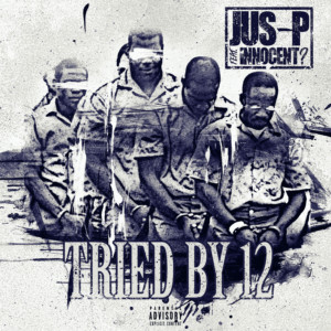 Jus-P ft. Innocent? - Tried by 12